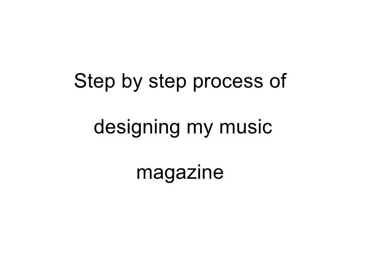 Step by step process of  designing my music magazine