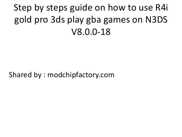 Step by steps guide on how to use R4i gold pro 3ds play gba games on …