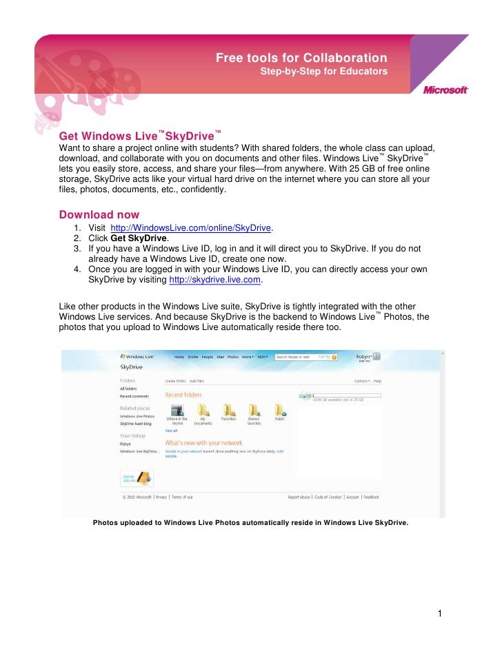 Get Windows Live™ SkyDrive™Free tools for CollaborationStep-by-Step for Educators-911034-2011680<br />Want to share a proj...