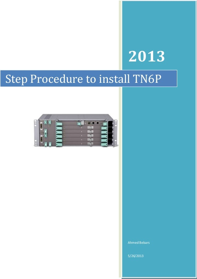 2013 Ahmed Bebars 5/26/2013 Step Procedure to install TN6P