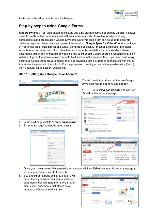Professional Development Service for Teacher  Step-by-step to using Google Forms Google Drive is a free, web-based office ...