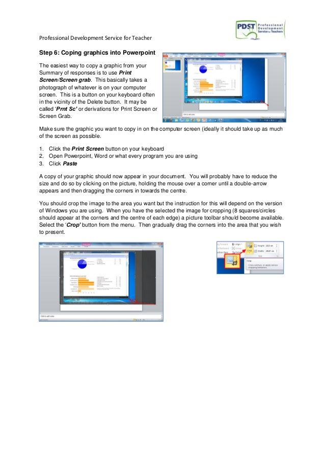 Professional Development Service for Teacher Step 6: Coping graphics into Powerpoint The easiest way to copy a graphic fro...