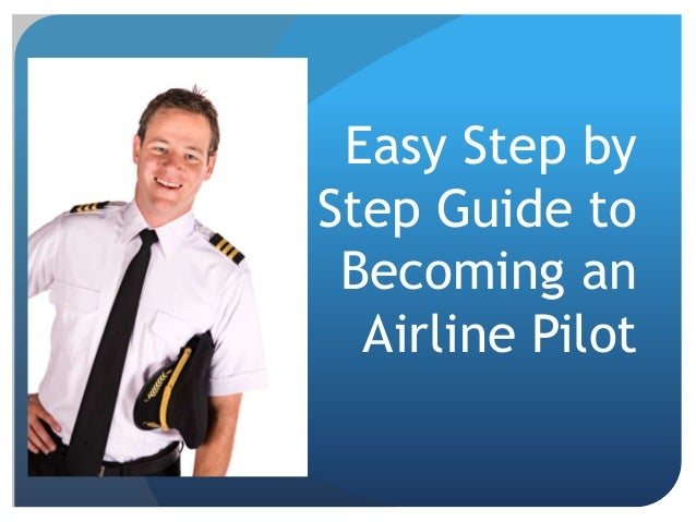 Easy Step by Step Guide to Becoming an Airline Pilot