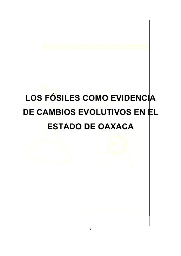 LOS FÓSILES COMO EVIDENCIADE CAMBIOS EVOLUTIVOS EN EL    ESTADO DE OAXACA             3