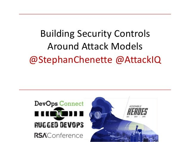 @StephanChenette @AttackIQ Building Security Controls Around Attack Models