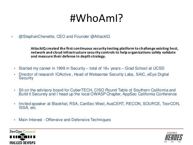 #WhoAmI? • @StephanChenette, CEO and Founder @AttackIQ AttackIQcreated the first continuoussecurity testing platform to ch...