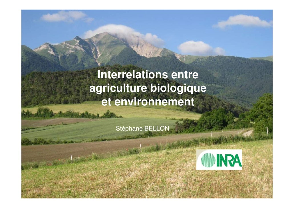 Interrelations entre       agriculture biologique         et environnement            Stéphane BELLON     Le concept du du...
