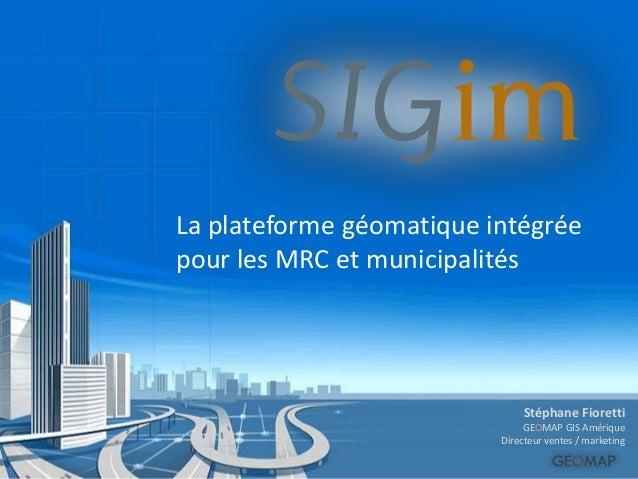 SIGim la plateforme adaptée à la gestion municipale