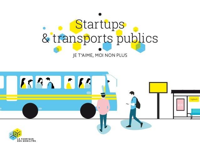 BUS Ligne 6 Startups & transports publics JE T'AIME, MOI NON PLUS