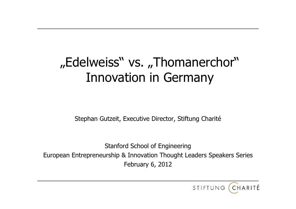 """""""Edelweiss"""" vs. """"Thomanerchor""""         Innovation in Germany          Stephan Gutzeit, Executive Director, Stiftung Charit..."""