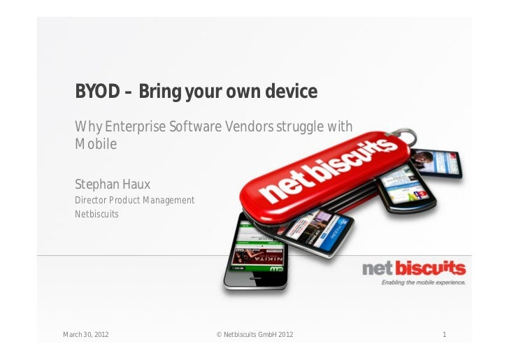 BYOD – Bring your own device   Why Enterprise Software Vendors struggle with   Mobile   Stephan Haux   Director Product Ma...