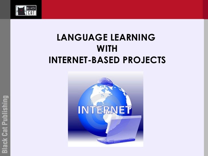 LANGUAGE LEARNING  WITH INTERNET-BASED PROJECTS