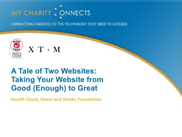 A Tale of Two Websites: Taking Your Website from Good (Enough) to Great  Health Check, Heart and Stroke Foundation