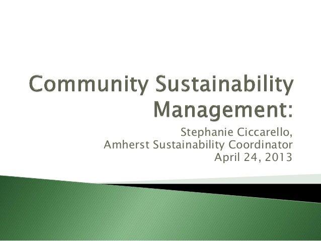 Stephanie Ciccarello,Amherst Sustainability CoordinatorApril 24, 2013