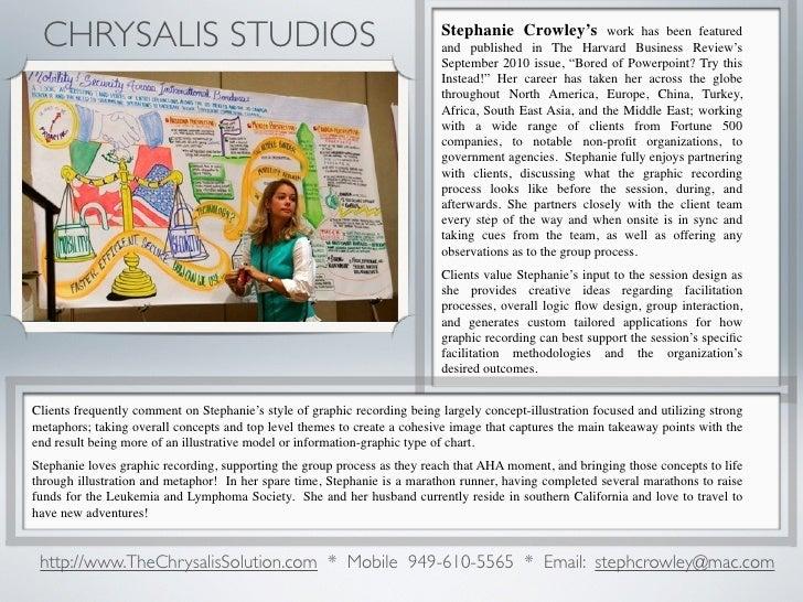 CHRYSALIS STUDIOS                                                          Stephanie Crowley's            work has been fe...
