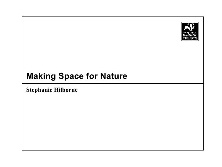 Making Space for Nature Stephanie Hilborne