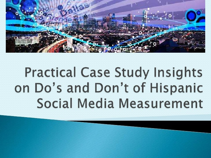 Practical Case Study Insights on Do's and Don't of Hispanic Social Media Measurement<br />