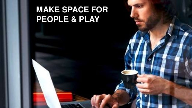 MAKE SPACE FOR PEOPLE & PLAY