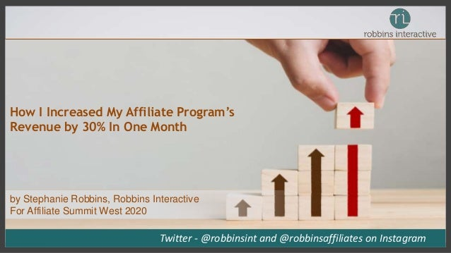 How I Increased My Affiliate Program's Revenue by 30% In One Month Twitter - @robbinsint and @robbinsaffiliates on Instagr...