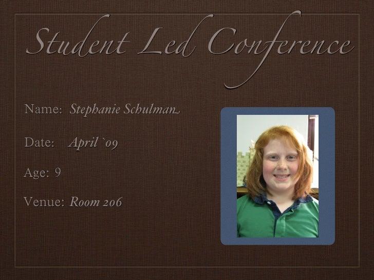 Student Led Conference    : Stephanie Schulman   : April `09                           Portrait    Room 206
