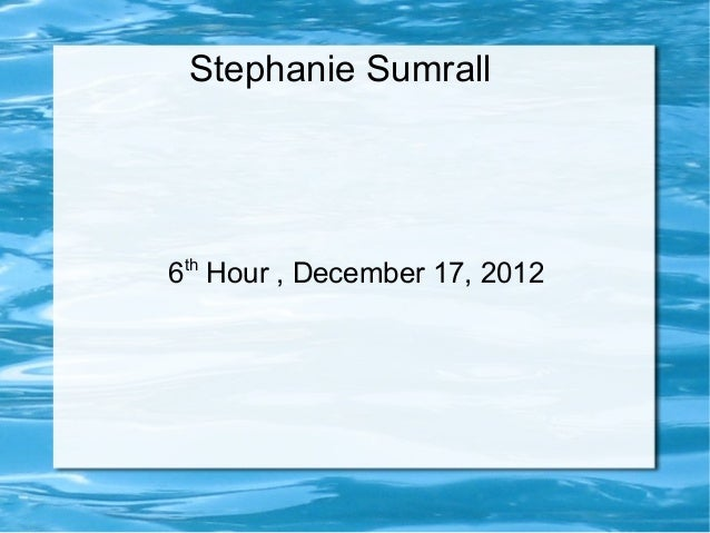 Stephanie Sumrall th6 Hour , December 17, 2012