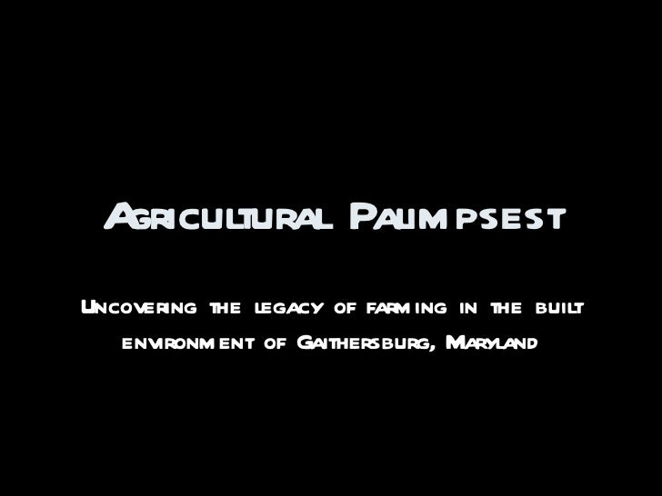 Agricultural PalimpsestUncovering the legacy of farming in the built   environment of Gaithersburg, Maryland