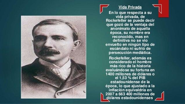 Vida Privada En lo que respecta a su vida privada, de Rockefeller se puede decir que gozó de la ventaja del anonimato de a...