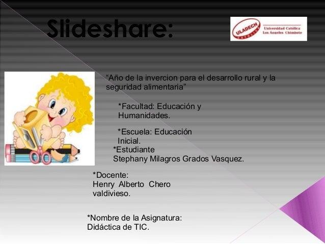 """Slideshare:       """"Año de la invercion para el desarrollo rural y la       seguridad alimentaria""""           *Facultad: Edu..."""