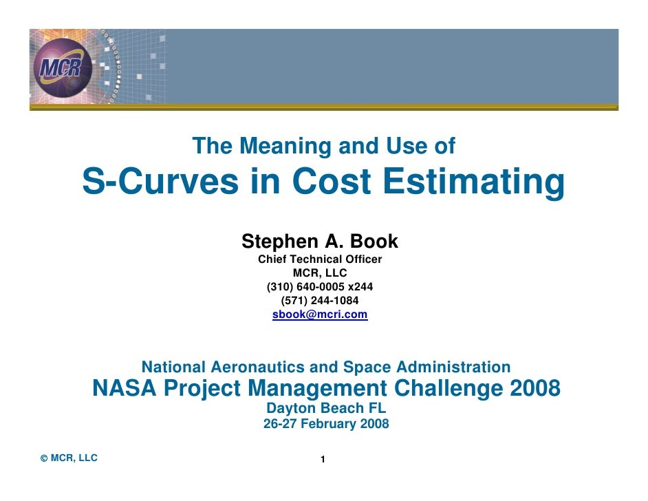 The Meaning and Use of       S-Curves in Cost Estimating                         Stephen A. Book                          ...