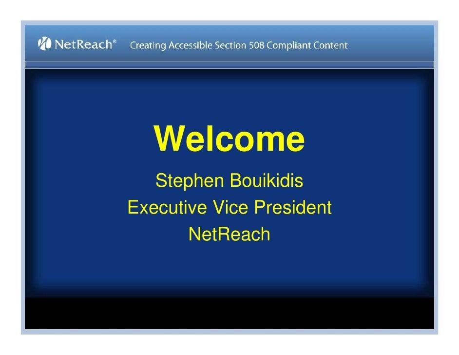 Welcome    Stephen Bouikidis Executive Vice President        NetReach