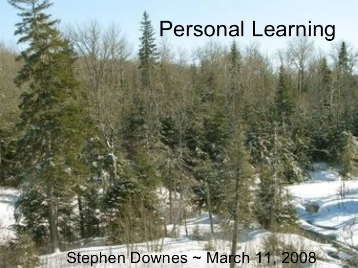 Personal Learning Stephen Downes ~ March 11, 2008