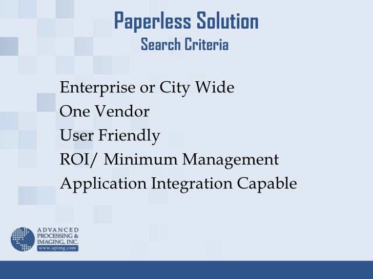 Paperless Solution Search Criteria  Enterprise or City Wide One Vendor User Friendly ROI/ Minimum Management Application I...
