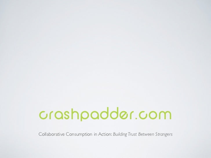 crashpadder.comCollaborative Consumption in Action: Building Trust Between Strangers