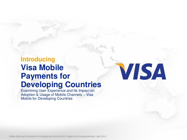 Introducing           Visa Mobile           Payments for           Developing Countries           Examining User Experienc...
