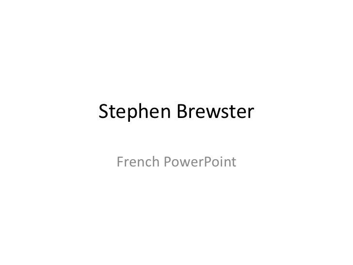 Stephen Brewster<br />French PowerPoint <br />