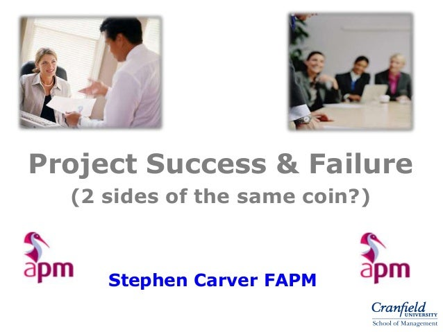 Project Success & Failure(2 sides of the same coin?)Stephen Carver FAPM