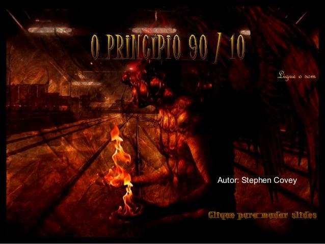 Prado Slides – Cidreira / RS Ligue o som Autor: Stephen Covey