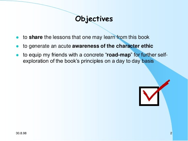 Objectives   to share the lessons that one may learn from this book    to generate an acute awareness of the character e...