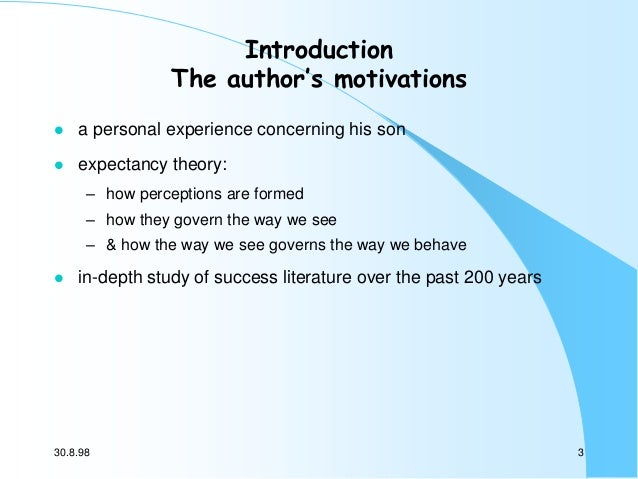 Introduction The author's motivations   a personal experience concerning his son    expectancy theory: – how perceptions...