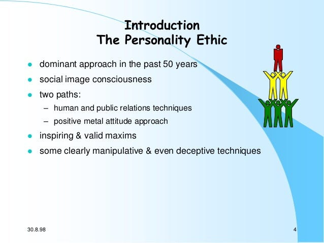 Introduction The Personality Ethic   dominant approach in the past 50 years    social image consciousness    two paths:...