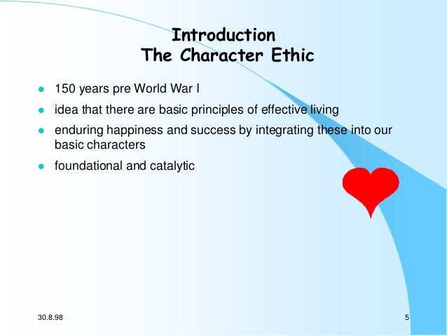 Introduction The Character Ethic   150 years pre World War I    idea that there are basic principles of effective living...