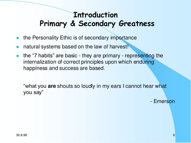 Introduction Primary & Secondary Greatness   the Personality Ethic is of secondary importance    natural systems based o...