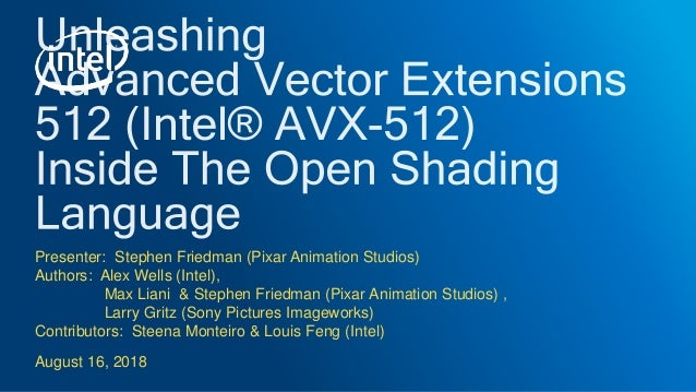 Unleashing Intel® Advanced Vector Extensions 512 (Intel® AVX