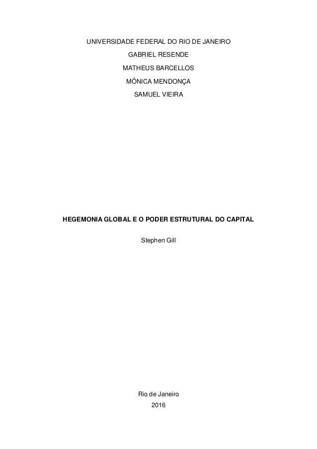 UNIVERSIDADE FEDERAL DO RIO DE JANEIRO GABRIEL RESENDE MATHEUS BARCELLOS MÔNICA MENDONÇA SAMUEL VIEIRA HEGEMONIA GLOBAL E ...