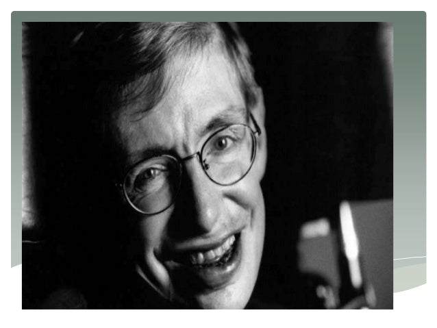 Stephen William Hawking is an physicist, cosmologist and is widely considered to be one of the greatest scientists alive t...