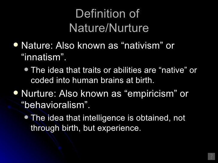 nature vs nurture bronfenbrenner Brain-behavior and nature-nurture: two interacting scientific debates enough in the nature-nurture akin to the bronfenbrenner ecological.