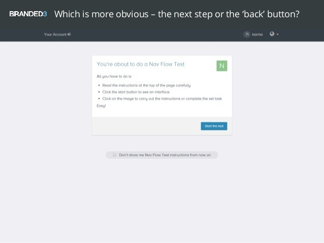 Which is more obvious – the next step or the 'back' button?