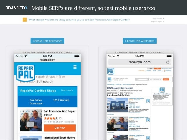 Mobile SERPs are different, so test mobile users too