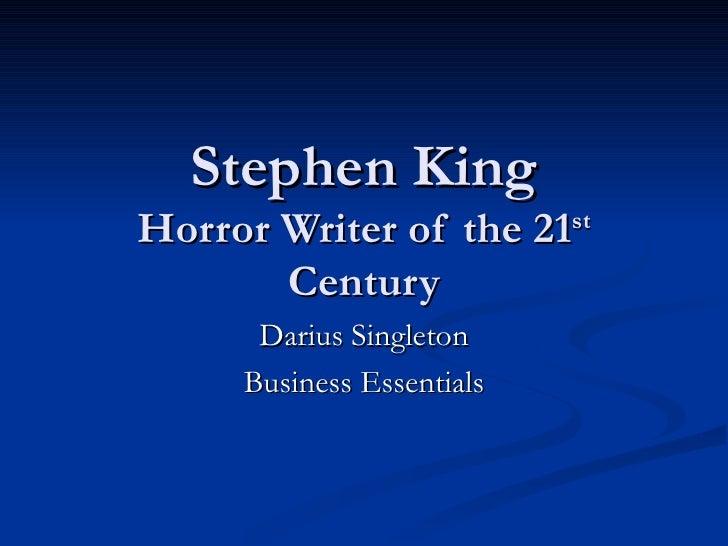 Stephen King Horror Writer of the 21 st  Century Darius Singleton Business Essentials