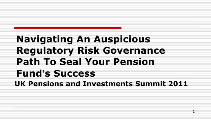 Navigating An Auspicious Regulatory Risk Governance Path To Seal Your Pension Fund ' s Success  UK Pensions and Investment...